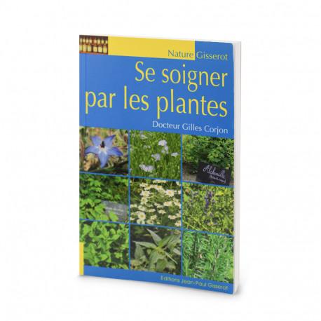 Se soigner par les plantes - Gilles Corjon